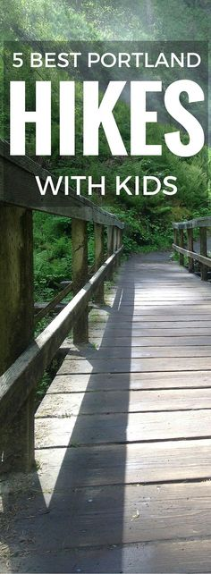 Five Best Portland area hikes with kids. Get them hiking this summer in the Columbia River Gorge and on Mt Hood in Oregon and Washington.