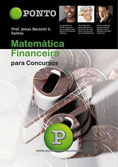 Matemática Financeira: para concursos (Portuguese Edition) - http://apostilasdacris.com.br/matematica-financeira-para-concursos-portuguese-edition/