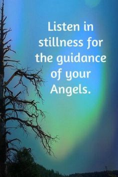 Listen in stillness for guidance from your angels...