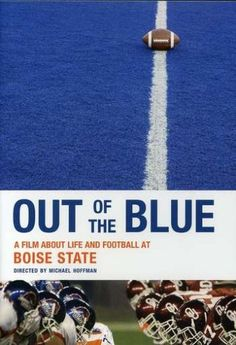 Out of the Blue: A Film About Life & Football at Boise State