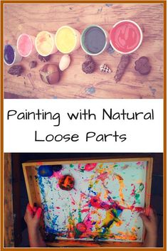 PAINTING WITH NATURAL LOOSE PARTS