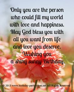 May God bless you with all you want from life and love you deserve. Wishing you a shiny sunny Birthday.#Happybirthday #wish #saying #sms #message #friends #family #husband #wife
