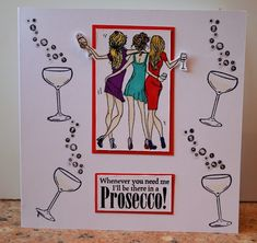Onions and Paper: On the Prosecco! Friend Cards, Cards For Friends, Art Impressions, Beautiful Handmade Cards, Making Cards, Prosecco, Onions, Flower Arrangements, Stamping