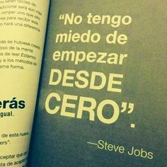 From cero to hero. Steve Jobs, Happy Thoughts, Positive Thoughts, Typography Quotes, Book Journal, Spanish Quotes, Business Quotes, Just Do It, Wise Words