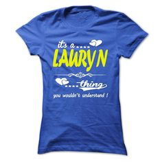 #Statestshirt... Nice T-shirts  Worth :$22.00Purchase Now  Low cost Codes View photographs & photographs of its a LAURYN Thing You Wouldnt Understand ! - T Shirt, Hoodie, Hoodies, Yr,Identify, Birthday t-shirts & hoodies:When you do not completely love our ....
