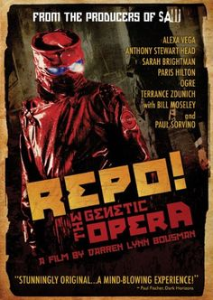 Repo! The Genetic Opera - very bloody, not for people who hate musicals or who have weak stomachs