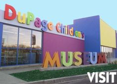 DuPage Children's Museum; Naperville, IL. Sounds like this county has many, many things for our kids to love & do!!