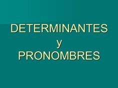 DETERMINANTES y PRONOMBRES. DETERMINANTES - ARTÍCULOS - DEMOSTRATIVOS - POSESIVOS - INDEFINIDOS - NUMERALES -INTERROGATIVOS / EXCLAMATIVOS PRONOMBRES. I Fainted, Div Style, Best Beauty Tips, Face Oil, Stress Relief, Travel Size Products, Things To Come