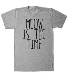 meow is the time t shirt – Shirtoopia