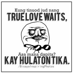 Asa nang #trulab ? Bisaya Quotes, Pinoy Quotes, Quotable Quotes, Daily Quotes, Qoutes, Bitterness Quotes, Filipino Funny, Hugot, How To Relieve Stress
