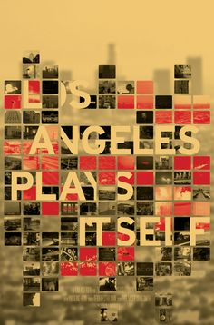 Los Angeles Plays Itself Movie Poster,(Film Essay by director Thom Andersen.)    Gorgeous poster...love the color/way type is integrated into the image