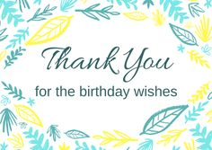 Thanking For Birthday Wishes Reply Thank You Quotes Who Greeted Me On My Bday With ImagesThanks Messages And Wishing Your Special