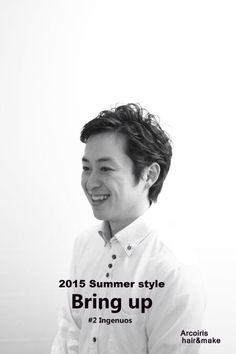 2015 Summer style Bring up  #2 Ingenious  Arcoiris hair&make  http://www.arcoiris-hair.jp