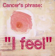 "Cancer catch phrase: ""I feel..."""
