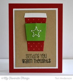 Teri Anderson: A Bit of This. A Bit of That: Today's Card - 12/24/14.  (Coffee Cup die)