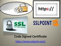 Best information about Code Signed Certificate @ https://www.sslpoint.com/