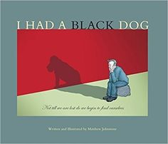 Buy I Had a Black Dog by Matthew Johnstone at Mighty Ape NZ. 'I Had a Black Dog says with wit, insight, economy and complete understanding what other books take 300 pages to say. Brilliant and indispensable. What Causes Depression, Depression Treatment, Depression Remedies, Fighting Depression, Black Dog Depression, Mental Health Programs, Lost My Job, Dog Training Classes, Names