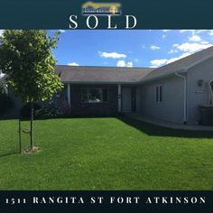 Another Dream House SOLD! 1511 Rangita St Fort Atkinson, WI 53538 Tim and Anneke, It was a pleasure working with you! Your new house checks off all of the items on your list! Huge yard, 2 car garage, all on one level AND that cement pad off the Master Bedroom for that new hot tub you are going to put in... LOL! Best wishes!! ~ Matt Kornstedt