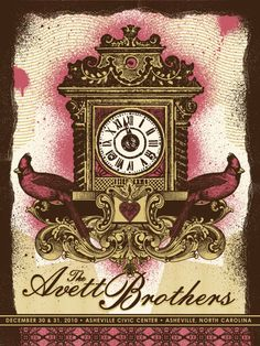 The Avett Brothers. Their posters are amazing, everyone should go look at them.