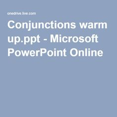 Conjunctions warm up.ppt - Microsoft PowerPoint Online