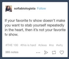 A great series hooks you from the start and refuses to let go — and as anyone who has fallen for a show knows, things can get personal real quick: | 20 Times The Clexa Fandom Had Zero Fucking Chill