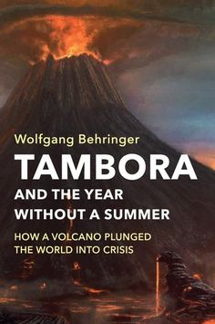 Buy Tambora and the Year without a Summer: How a Volcano Plunged the World into Crisis by Wolfgang Behringer and Read this Book on Kobo's Free Apps. Discover Kobo's Vast Collection of Ebooks and Audiobooks Today - Over 4 Million Titles! Year Without A Summer, Singles Events, Climate Change Effects, Epic Fail Pictures, Type Setting, End Of The World, Social Science, Volcano, Nonfiction