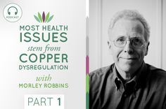 Morley Robbins talks to me about the one of main underlying causes of disease and weight gain today - copper dysregulation. This is Part 1 of 2.