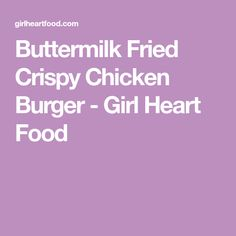 Buttermilk Fried Crispy Chicken Burger - Girl Heart Food Copycat Recipes, New Recipes, Recipies, Favorite Recipes, Chicken Meals, Chicken Recipes, Crispy Chicken Burgers, Fried Chicken Breast, Buttermilk Fried Chicken