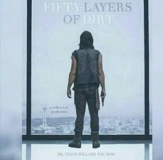 The Walking Dead #DarylDixon #50LayersOfDirt #StillHot