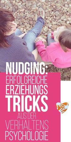 Nudging: Kleine Erziehungstricks aus der Verhaltenspsychologie | Erziehungstipps