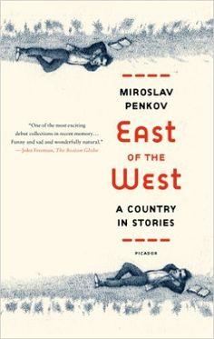 East of the West: A Country in Stories: Amazon.de: Miroslav Penkov: Fremdsprachige Bücher