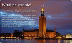 Witaj w naszym portalu, poświęconym jednemu z najpiękniejszych miast Skandynawii - Sztokholmowi. Tworząc tę stronę staraliśmy jak najwierniej opisać zabytki i atrakcje miasta, zarówno ich zalety, jak i wady. Ważnym elementem naszego serwisu są ponadto informcje praktyczne dotyczące m.in. godzin otwarcia, cen wstępu oraz sposobu dotarcia do poszczególnych miejsc. Nie zabrakło także zdjęć oraz dokładnej mapy Sztokholmu.