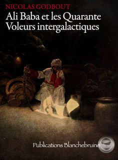 Ali Baba et les Quarante Voleurs intergalactiques : nouvelle littéraire (science-fiction)