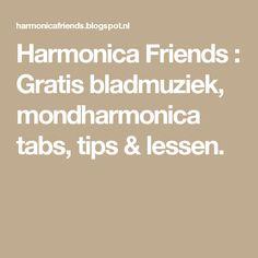 Harmonica Friends : Gratis bladmuziek, mondharmonica tabs, tips & lessen.