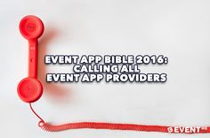 If you are a provider of event mobile apps we need to hear from you!