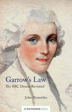 Garrow's Law: The BBC Drama Revisited by John Hostettler. $13.18. Publisher: Waterside Press (November 1, 2012). 134 pages