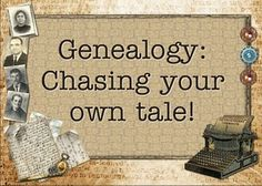 Genealogy: Chasing your own tale!