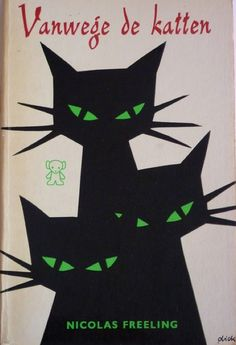 Book cover illustration by Dick Bruna. 'Vanwege de katten' by Nicolas Freeling.