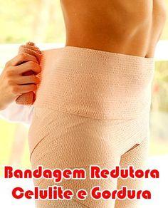 Saiba como fazer uma bandagem redutora de gordura e celulite com dicas e indicações de marcas de GEL e creme redutor.