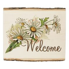 #country - #Welcome Sign Pretty Vintage Daisy Flowers