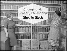 Changing My Grocery Philosophy: Shop to Stock :: Vintage Kids   Modern World