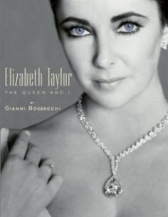 Elizabeth Taylor Books: Shown here, The Queen and I by Gianni Bozzacchi. Such beautiful eyes!