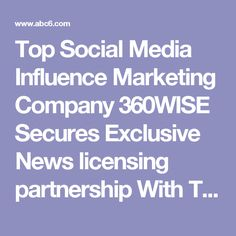 Top Social Media Influence Marketing Company 360WISE Secures Exclusive News licensing partnership With The Associated Press - ABC6 - Providence, RI and New Bedford, MA News, Weather