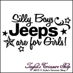 Silly Boys JEEPS Are For Girls 4.4 x 8 Car Window Decal Sticker. $7.99, via Etsy.