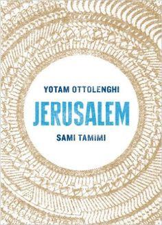 Jerusalem: Amazon.co.uk: Yotam Ottolenghi, Sami Tamimi: 9780091943745: Books