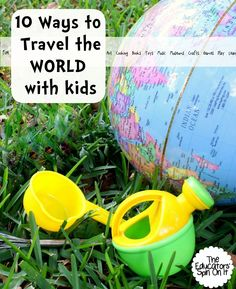 The Educators' Spin On It: 10 Ways Travel the WORLD with your Family #readforgood
