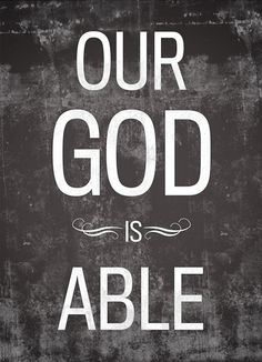 Nice Our God Is ABLE!