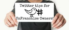 Social Media Monday: Twitter Tips for UnFranchise Owners