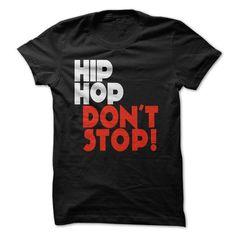 HIP HOP DONT STOP #2 - #make t shirts #denim shirts. CHEAP PRICE:  => https://www.sunfrog.com/LifeStyle/HIP-HOP-DONT-STOP-2.html?id=60505