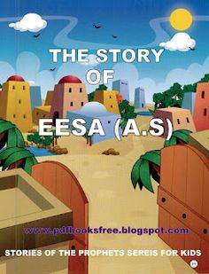 The Story of Isa a.s for Kids - Free Pdf Books Kids Story Books, Stories For Kids, Kids Activity Books, Activities For Kids, Islamic Cartoon, Islam For Kids, Montessori, Toddler Schedule, Religion